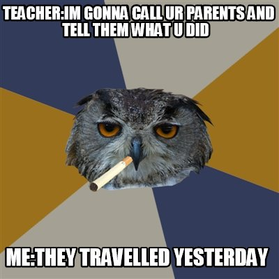 teacherim-gonna-call-ur-parents-and-tell-them-what-u-did-methey-travelled-yester