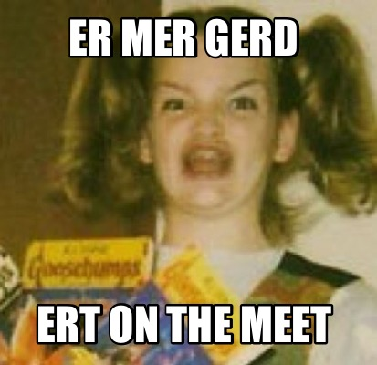 er-mer-gerd-ert-on-the-meet