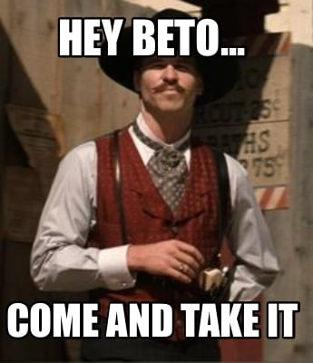 hey-beto...-come-and-take-it