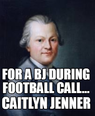 for-a-bj-during-football-call...-caitlyn-jenner