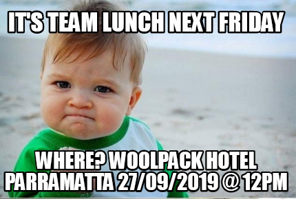 its-team-lunch-next-friday-where-woolpack-hotel-parramatta-27092019-12pm