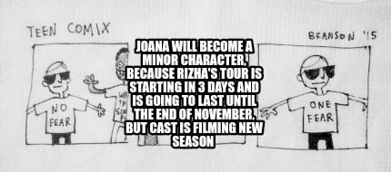 joana-will-become-a-minor-character-because-rizhas-tour-is-starting-in-3-days-an