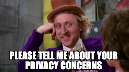 please-tell-me-about-your-privacy-concerns