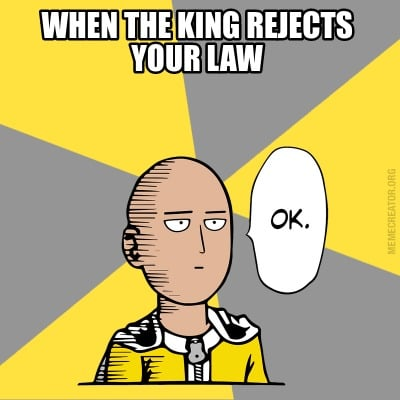 when-the-king-rejects-your-law