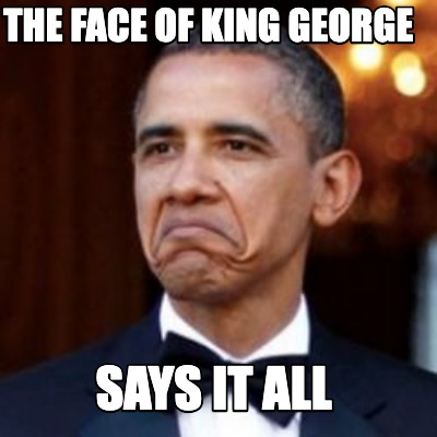 the-face-of-king-george-says-it-all