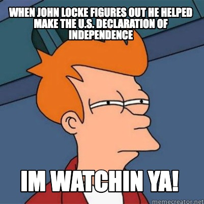 when-john-locke-figures-out-he-helped-make-the-u.s.-declaration-of-independence-