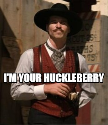 im-your-huckleberry08
