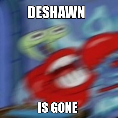 deshawn-is-gone0