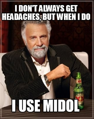 i-dont-always-get-headaches-but-when-i-do-i-use-midol