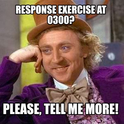 response-exercise-at-0300-please-tell-me-more