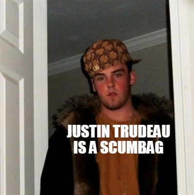 justin-trudeau-is-a-scumbag