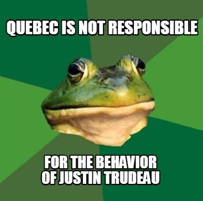 quebec-is-not-responsible-for-the-behavior-of-justin-trudeau
