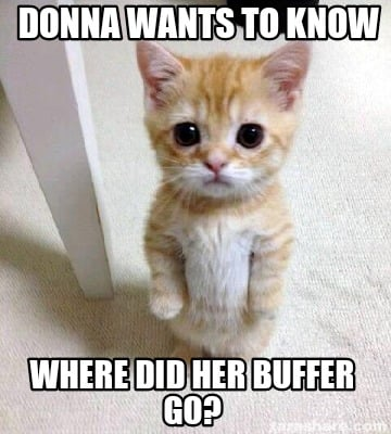 donna-wants-to-know-where-did-her-buffer-go