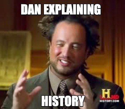 dan-explaining-history