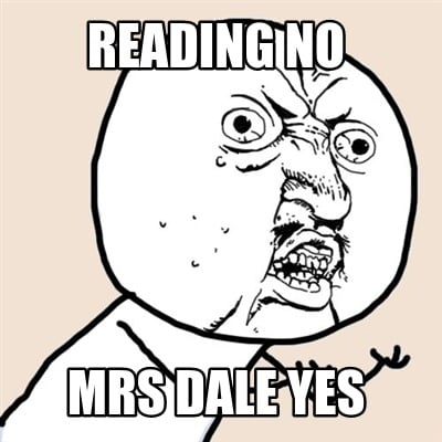 reading-no-mrs-dale-yes