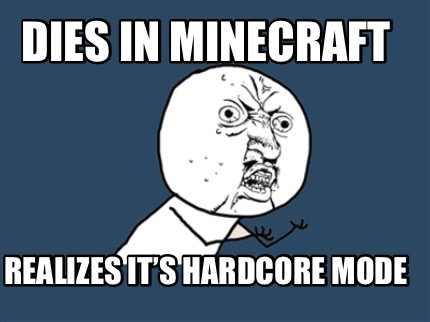 dies-in-minecraft-realizes-its-hardcore-mode