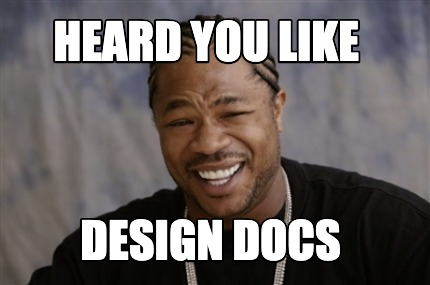 heard-you-like-design-docs