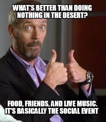 whats-better-than-doing-nothing-in-the-desert-food-friends-and-live-music.-its-b
