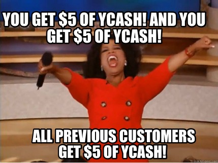 you-get-5-of-ycash-and-you-get-5-of-ycash-all-previous-customers-get-5-of-ycash