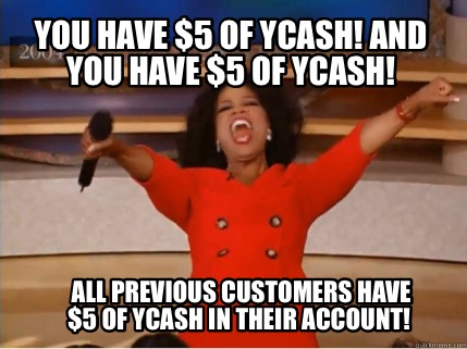 you-have-5-of-ycash-and-you-have-5-of-ycash-all-previous-customers-have-5-of-yca