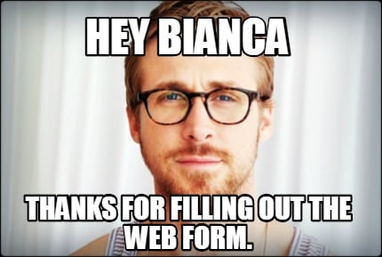 hey-bianca-thanks-for-filling-out-the-web-form