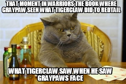 that-moment-in-warriors-the-book-where-graypaw-seen-what-tigerclaw-did-to-redtai