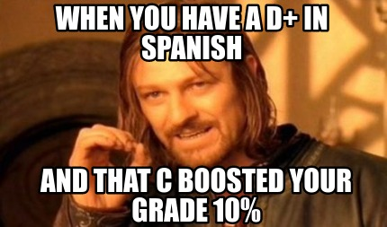 when-you-have-a-d-in-spanish-and-that-c-boosted-your-grade-10
