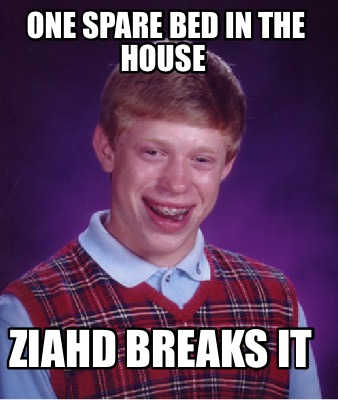 one-spare-bed-in-the-house-ziahd-breaks-it0