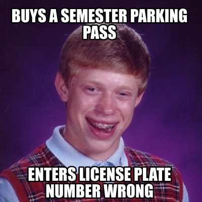 buys-a-semester-parking-pass-enters-license-plate-number-wrong