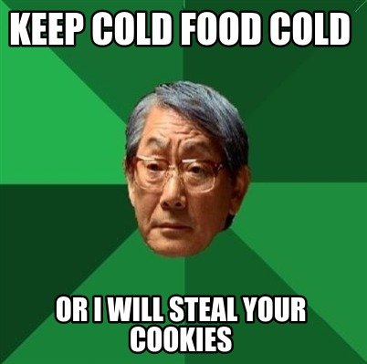 keep-cold-food-cold-or-i-will-steal-your-cookies