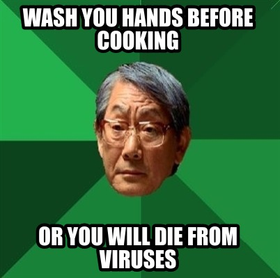 wash-you-hands-before-cooking-or-you-will-die-from-viruses