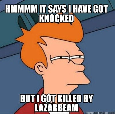 hmmmm-it-says-i-have-got-knocked-but-i-got-killed-by-lazarbeam