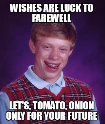 wishes-are-luck-to-farewell-lets-tomato-onion-only-for-your-future