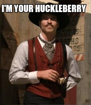 im-your-huckleberry49