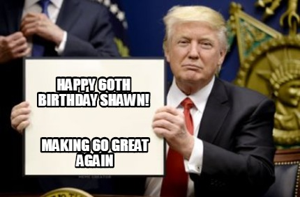 happy-60th-birthday-shawn-making-60-great-again