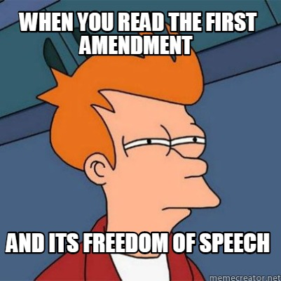 when-you-read-the-first-amendment-and-its-freedom-of-speech