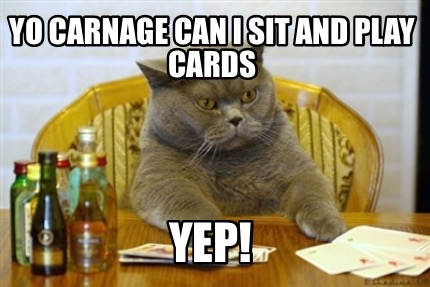 yo-carnage-can-i-sit-and-play-cards-yep