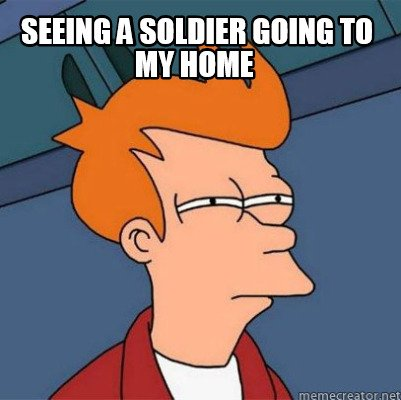 seeing-a-soldier-going-to-my-home