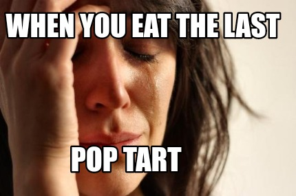 when-you-eat-the-last-pop-tart