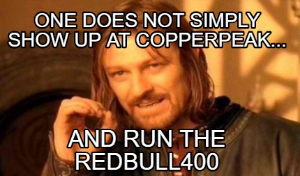 one-does-not-simply-show-up-at-copperpeak...-and-run-the-redbull400