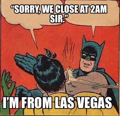 sorry-we-close-at-2am-sir.-im-from-las-vegas