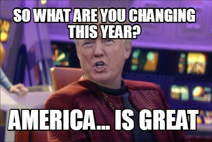 so-what-are-you-changing-this-year-america...-is-great