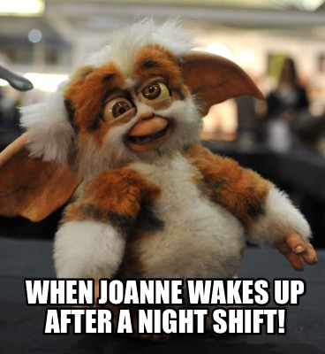 when-joanne-wakes-up-after-a-night-shift2