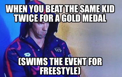 when-you-beat-the-same-kid-twice-for-a-gold-medal-swims-the-event-for-freestyle