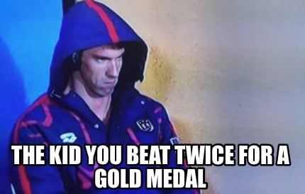 the-kid-you-beat-twice-for-a-gold-medal