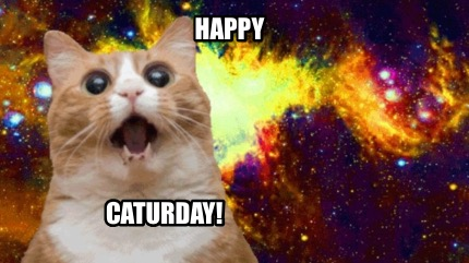 Meme Creator Funny Happy Caturday Meme Generator At Memecreator Org
