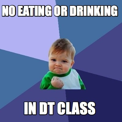 no-eating-or-drinking-in-dt-class