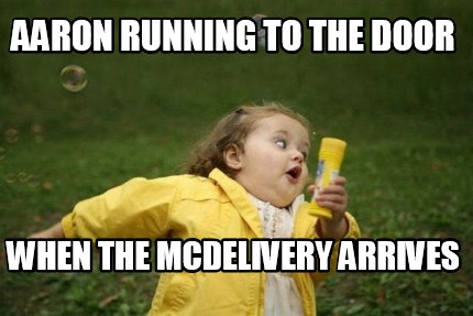 aaron-running-to-the-door-when-the-mcdelivery-arrives