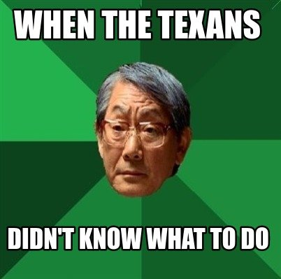 when-the-texans-didnt-know-what-to-do