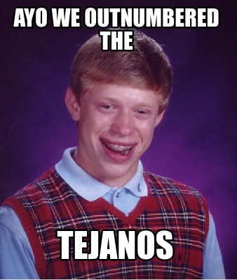 ayo-we-outnumbered-the-tejanos
